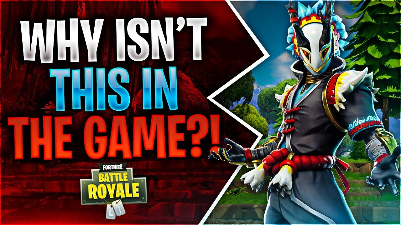 WHY ISN'T THIS IN THE GAME?! (Fortnite Battle Royale)