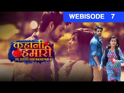 Kahani Hamari Dil Dosti Deewanepan Ki | Ep - 7 | Webisode | Karan Wahi, Rhea Sharma | And TV