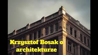 Krzysztof Bosak o architekturze.