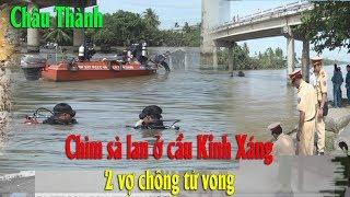 Chìm sà lan ở cầu Kinh Xáng 2 vợ chồng tử vong