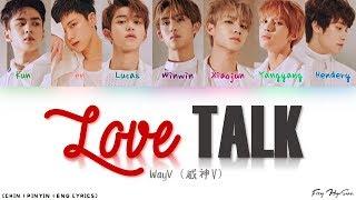 WayV (威神V) – 秘語 (Love Talk) (Color Coded Chinese|Pinyin|Eng Lyrics/歌词)