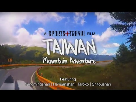 Discovering Taiwan's mountains : Sports+Travel