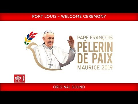 Pope Francis-Port Louis-Welcome Ceremony 2019-09-09