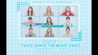 [PlumpDubuVN] [VIETSUB] TWICE 'Dance The Night Away' - ASK IN A BOX