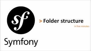 Symfony 2 Under 5 minutes: Folder Structure