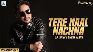 Tere Naal Nachna Remix DJ Chirag Dubai Mp3 Song Download