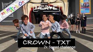 [KPOP IN PUBLIC] 2x Speed Challenge CROWN - TXT (DANCE COVER) || NERVE