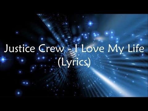 Justice Crew - I Love My Life (Lyrics)