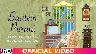 Baatein Purani | Rohan Puntambekar ft. Raman Mahadevan | Latest Hindi Song 2019