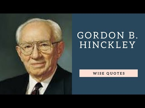 Gordon B  Hinckley Sayings Quotes | Positive Thinking & Wise Quotes Salad | Motivation | Inspiration