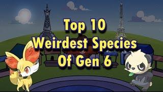 Top 10 Weirdest species of Gen 6