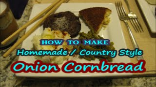 How To Make Onion Cornbread Soul Food Recipe