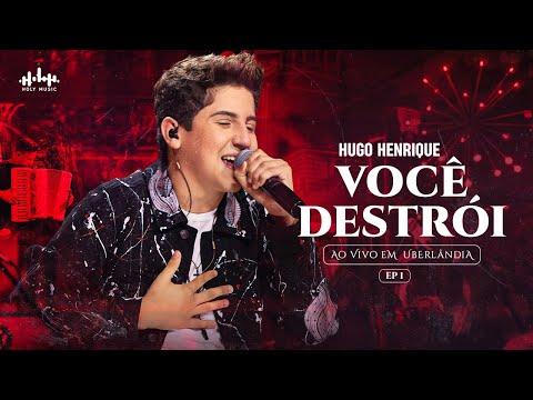 Hugo Henrique – Você Destrói