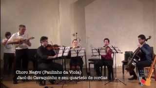 Choro Negro (Paulinho da Viola) - Jacó do Cavaquinho e seu quarteto de cordas