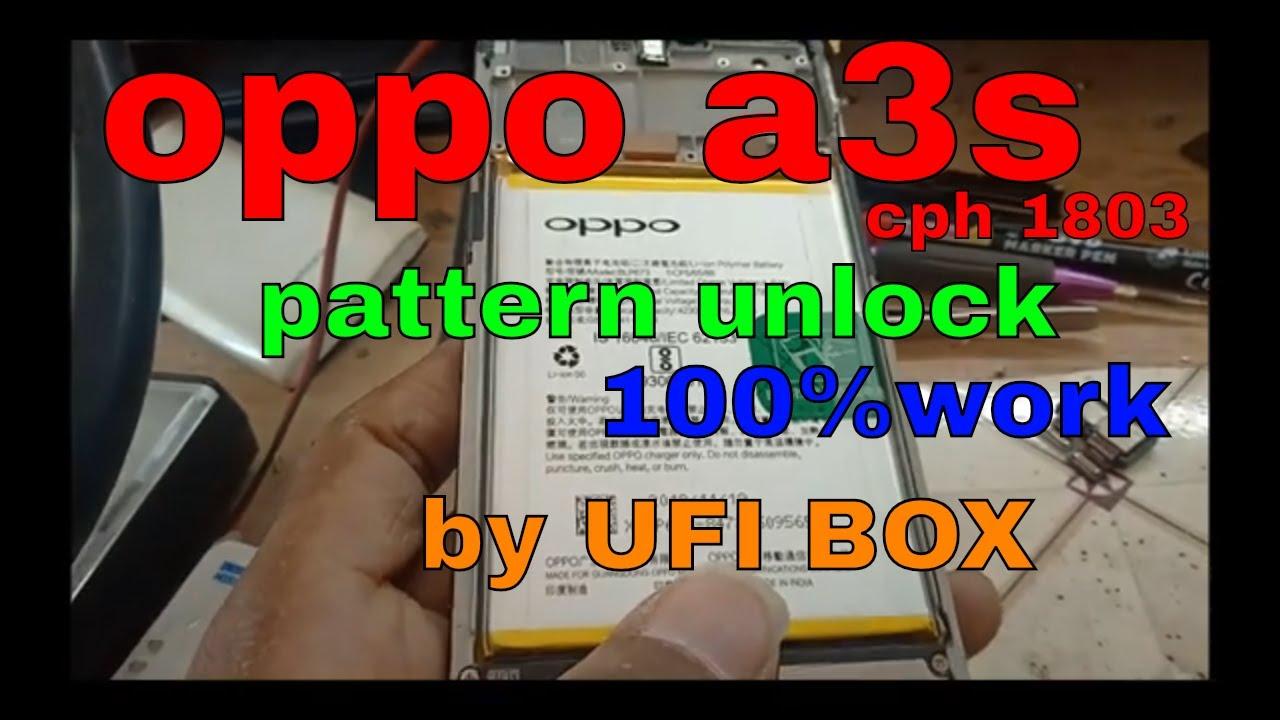 oppo a3s 1803 pattern unlock by ufi box 1000✓ oppo re2 re1 u1c1 re3