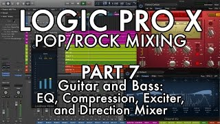 Logic Pro X - Pop/Rock Mixing - PART 7 - Guitar and Bass: EQ, Compressor, Exciter, Direction Mixer
