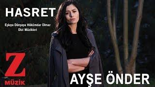 Ayşe Önder - Hasret [ Eşkıya Dünyaya Hükümdar Olmaz © 2018 Z Müzik ]