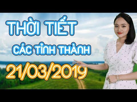 Dự báo thời tiết Hà Nội, Huế, Hải Phòng, Đà Nẵng, Đà Lạt, TPHCM, Cần Thơ - 21/03/19 | Sen Vàng News