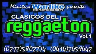 Miniteca Warlike Presenta - Clásicos del Reggaeton Vol.1 - Dj Francisco Freites & Alexis Freites