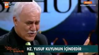 Nihat Hatipoğlu Sahur Hz. Yusuf'un Çileli Hayatı 04.07.2014