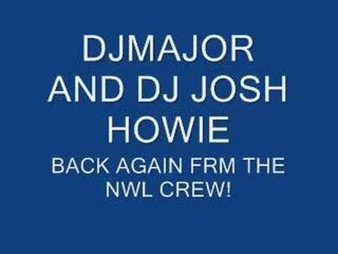 dj Major + Dj Josh NWL CREW GIVE IE TO ME BOY