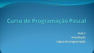 Programação Pascal - Aula 1 Introdução