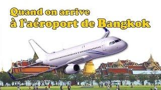 Voyager en Thaïlande : Quand on arrive à l'aéroport de Bangkok