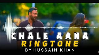 chale-ana-song-ringtone-by-hussain-khan-download-now