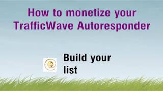 How to monetize your TrafficWave Autoresponder