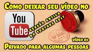 Como Deixar Vídeo Privado no Youtube e como compartilhar o Vídeo Privado.
