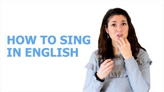 How To Sing in English (if English is NOT Your First Language)