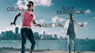 Скачать Ozuna Alex Sensation Que Va LETRA