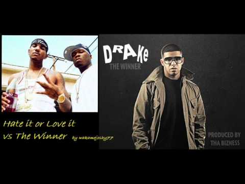 Hate It Or Love It (The Game Ft 50 Cent) Vs The Winner (Drake - Prod. By Tha Bizness)