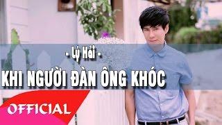 Khi Người Đàn Ông Khóc - Lý Hải | Nhạc Trẻ Cũ Hay | MV FULL HD