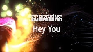 Scorpions - Hey You (Lyric Video)