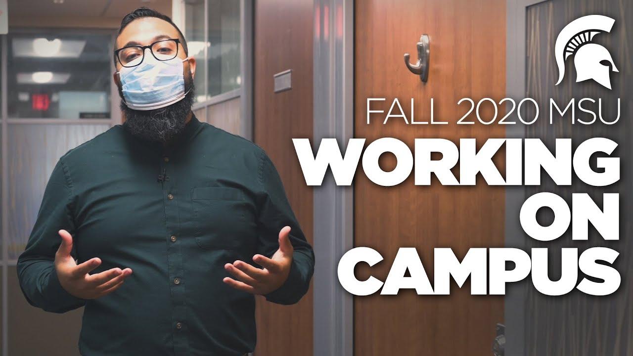 Fall 2020 MSU | Working on Campus