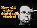 How old school video digitizers worked