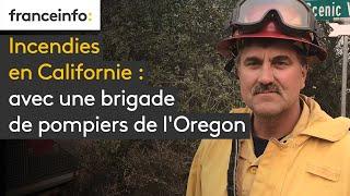 Incendies en Californie : avec une brigade de pompiers de l'Oregon