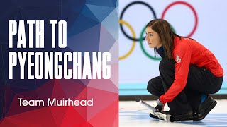 Team Muirhead - Path to PyeongChang