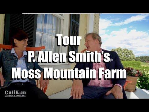 Tour of P. Allen Smith's Moss Mountain Farm - Garden2Grow 2017