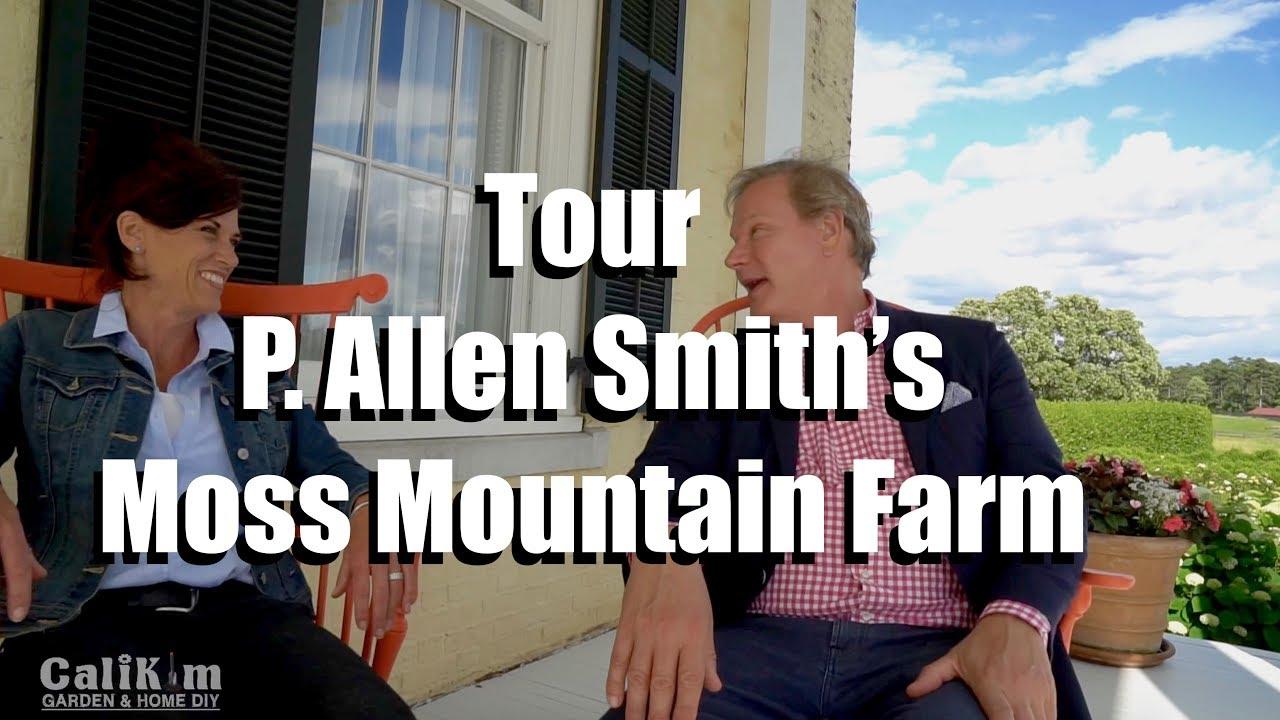 Tour Of P Allen Smith S Moss Mountain Farm Garden2grow 2017 Youtube