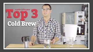 Top 3 Cold Brew Systems | SCG