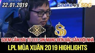 [LPL 2019] Snake vs SDG Game 2 Highlights   SofM cầm bài tủ Lee Sin, màn quăng game vãi hết cả nồi