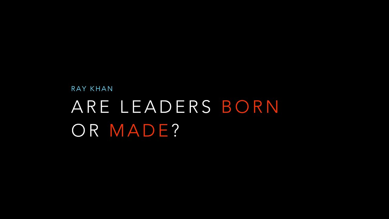 leaders born or made Are leaders born or made more organisations are growing their future leaders by identifying and cultivating their existing talent nature versus nurture.