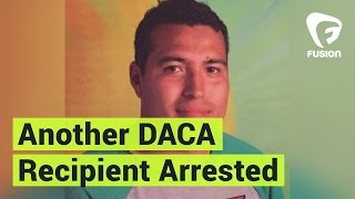 DACA Recipient Arrested Without Warrant
