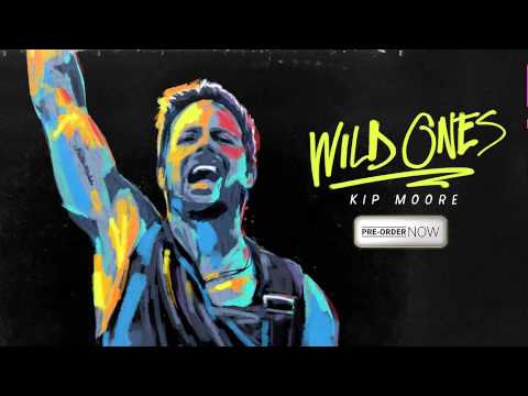 Kip Moore - Wild Ones (HD Audio)