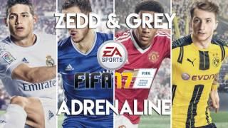 Zedd & Grey - Adrenaline (FIFA 17 Soundtrack) MP3