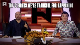 Happy Thanksgiving - Top 5 Fights We're Thankful For Happening