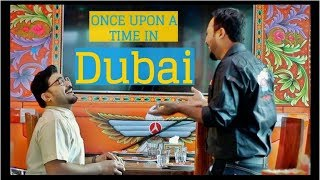 Once Upon A Time In Dubai | The Idiotz