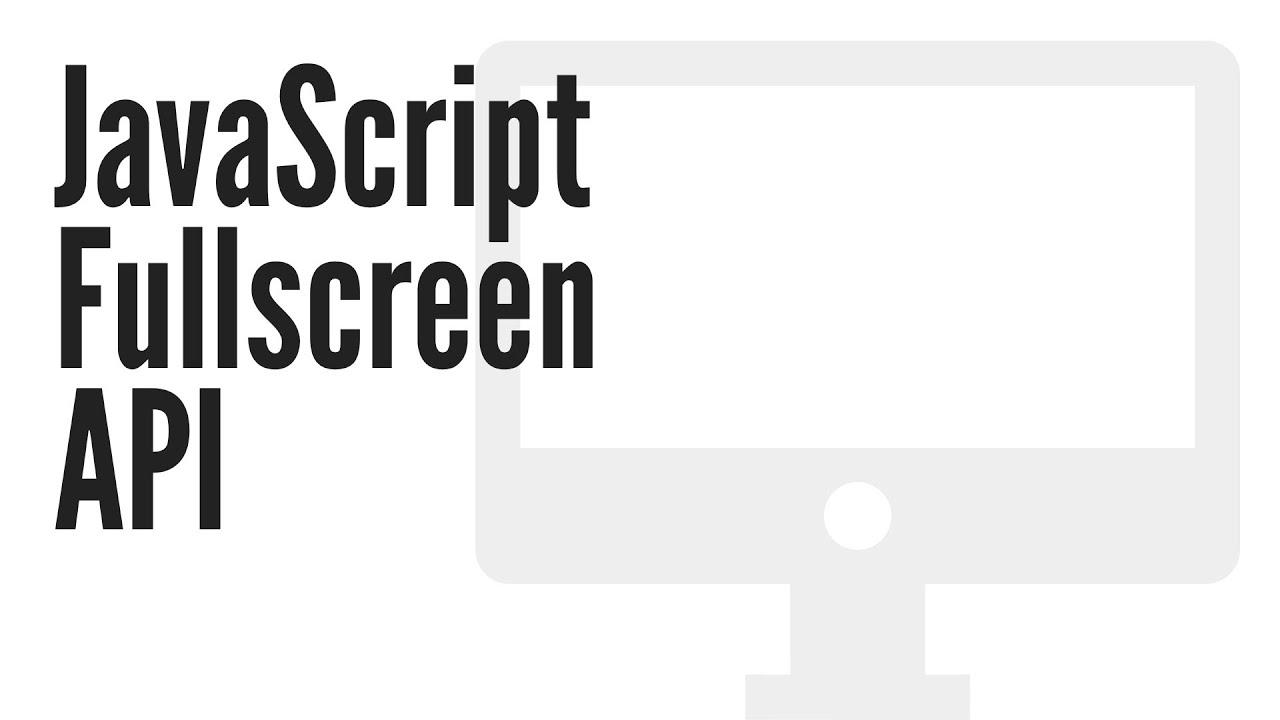JavaScript Fullscreen API